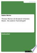 Thomas Murner Als Rezipient Sebastian Brants - Ein Anderer Narrenbegriff