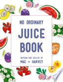 Mae   Harvey No Ordinary Juice Book