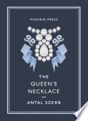 The Queen's Necklace by Antal Szerb