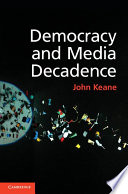 Democracy and Media Decadence In Which Many Media Innovations From