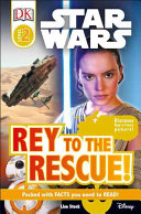 Dk Readers L2 Star Wars Rey To The Rescue