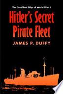 Hitler s Secret Pirate Fleet