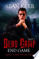 Dead Camp 4  The End Game part 1