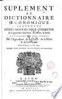 Suplement au dictionnaire oeconomique contenant divers moyens pour conserver ... l'explication des termes de l'agriculture ... enrichi des figures ... par ... Noel Chomel