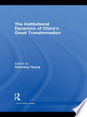 The Institutional Dynamics of China s Great Transformation