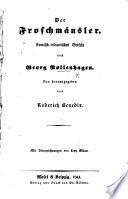 Der Froschm  usler  Komisch didactisches Gedicht     Neu herausgegeben von R  Benedix  Mit Steinzeichnungen  etc