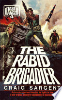Last Ranger  The Rabid Brigadier   Book  4