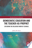 Democratic Education and the Teacher As Prophet