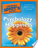 The Complete Idiot s Guide to the Psychology of Happiness