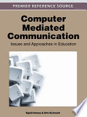 Computer Mediated Communication  Issues and Approaches in Education