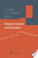 Polymer Sensors And Actuators : gas, taste, and other sensing systems using various...