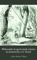 Philosophy in sport made science in earnest [by J.A. Paris].