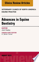 Advances in Equine Dentistry  An Issue of Veterinary Clinics  Equine Practice