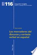 Los marcadores del discurso y la cortesía verbal en español