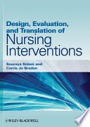 Design Evaluation And Translation Of Nursing Interventions