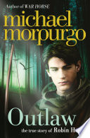 Outlaw: The Story of Robin Hood by Michael Morpurgo