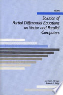Solution of Partial Differential Equations on Vector and Parallel Computers