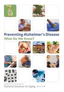 Preventing Alzheimer's Disease : where research is headed. there is...