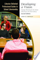 Developing a Vision  Strategic Planning for the School Librarian in the 21st Century  2nd Edition