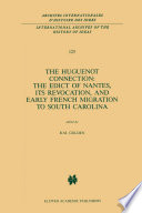 The Huguenot Connection: The Edict of Nantes, Its Revocation, and Early French Migration to South Carolina