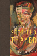 The Tortured Life of Scofield Thayer