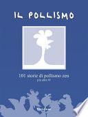 IL POLLISMO   101 storie di pollismo zen pi   altre 91