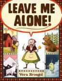 Leave Me Alone! Book
