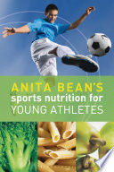 Anita Bean s Sports Nutrition for Young Athletes