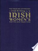 The Field Day Anthology of Irish Writing Book PDF