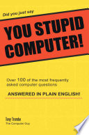 Did You Just Say You Stupid Computer
