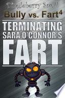 Bully Vs Fart 4 Terminating Sara O Connor S Fart Epub