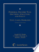 Federal Income Tax  Doctrine  Structure  and Policy  Text  Cases  Problems