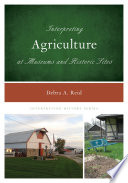 Interpreting Agriculture at Museums and Historic Sites
