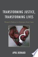 Transforming Justice Transforming Lives