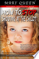How To Stop Shouting At The Child