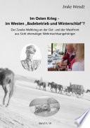 """Im Osten Krieg - im Westen """"Badebetrieb und Winterschlaf""""? Band 2/3"""