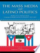 The Mass Media and Latino Politics