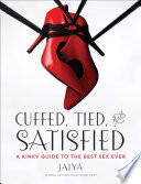 Cuffed  Tied  and Satisfied Book PDF