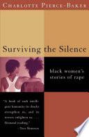 Surviving the Silence  Black Women s Stories of Rape