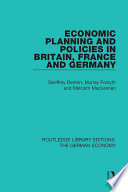 Economic Planning and Policies in Britain  France and Germany