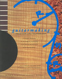 Guitarmaking  Tradition and Technology
