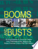 Booms and Busts  An Encyclopedia of Economic History from the First Stock Market Crash of 1792 to the Current Global Economic Crisis