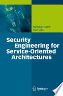 Security Engineering For Service Oriented Architectures