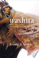Washita   the U S  Army and the Southern Cheyennes  1867 1869