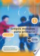 JUEGOS MOTORES PARA PRIMARIA -6 a 8 años- (Libro+CD)