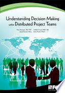 Understanding Decision Making Within Distributed Project Teams