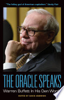 The Oracle Speaks  Warren Buffett In His Own Words
