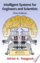 Intelligent Systems for Engineers and Scientists  Third Edition