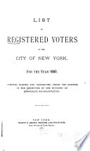 List of Registered Voters in the City of New York, for the Year 1880