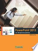 Aprender PowerPoint 2013 con 100 ejercicios pr  cticos
